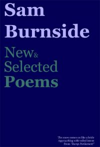 New & Selected Poems by Sam Burnside